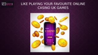 Like Playing Your Favourite Online Casino UK Games.pptx