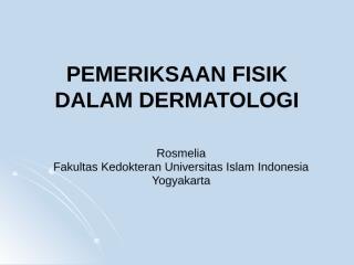 Pemeriksaan Dermatologi - Klasikal.pptx