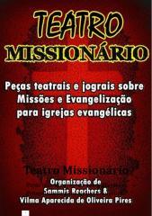 Teatro Missionário – Peças teatrais e jograis sobre Missões e Evangelização para igrejas evangélicas.docx