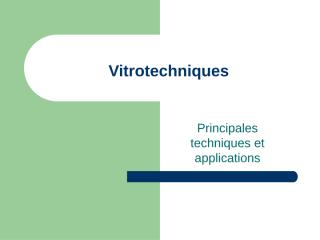 Cours3-vitrotechniquesapplicationsPM2009.pptx