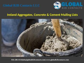 Ireland Aggregates, Concrete & Cement Mailing Lists.pptx