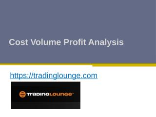 Cost Volume Profit Analysis - Tradinglounge.com.pptx