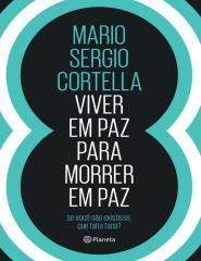 Viver em Paz Para Morrer Em Paz - Mário Sergio Cortella.pdf