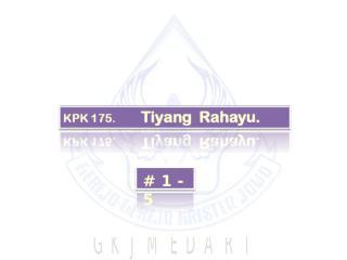 KPK 175. Tiyang Rahayu..ppt