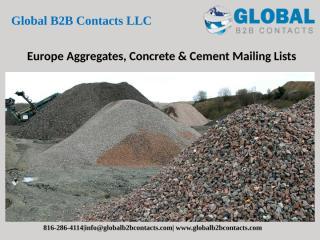 Europe Aggregates, Concrete & Cement Mailing Lists.pptx