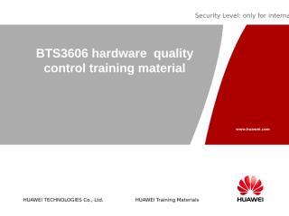 2-BTS3606 Hardware quality Training.ppt