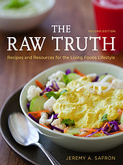 Jeremy A. Safron The Raw Truth, 2nd Edition- Recipes and Resources for the Living Foods Lifestyle  2011.epub