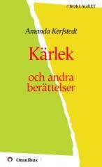 Amanda Kerfstedt - Kärlek och andra berättelser [ prosa ] [1a tryckta utgåva 1885, Senaste tryckta utgåva =, 246 s. ].pdf