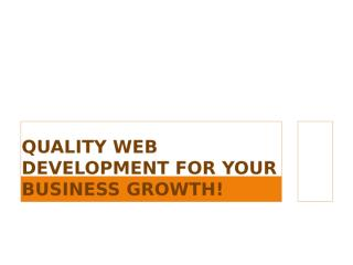 Quality Web Development For Your Business Growth.pptx