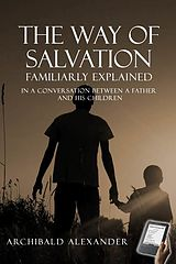 Archibald Alexander - The Way of Salvation Familiarly Explained.epub