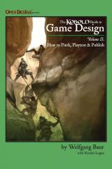 Kobold Guide To Game Design 2 - Pitch, Playtest And Publish.pdf